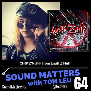 064: Chip Z'Nuff from Enuff Z'Nuff