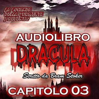 Dracula - Capitolo 03