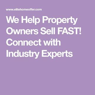 We Help Property Owners Sell FAST! Connect with Industry Experts