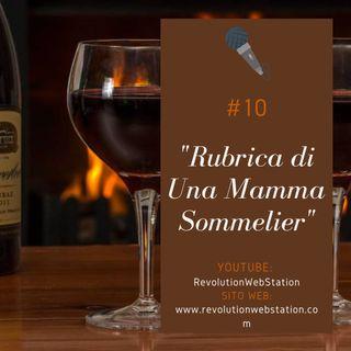 """#10 SERENA VALENTINO - """"RUBRICA DI UNA MAMMA SOMMELIER"""""""