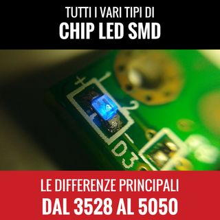 Vari tipi di LED SMD nelle Strip Led