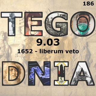 Tego dnia: 9 marca (liberum veto)