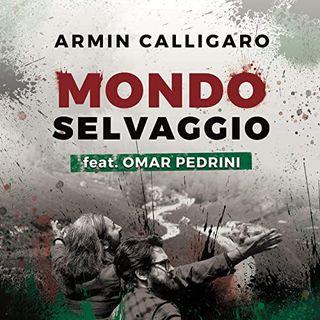 Armin Calligaro Mondo Selvaggio