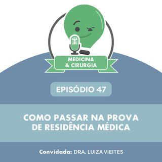 47 - Como passar na prova de residência médica