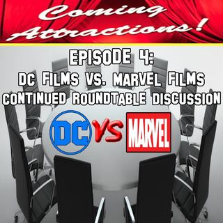 Episode 4 - DC Films vs. Marvel Films Part 2