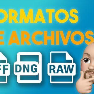 3: Formatos de archivos RAW DNG TIFF y mas...