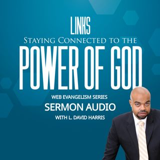 Staying Connected to the Power of God