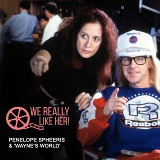 Penelope Spheeris & 'Wayne's World'