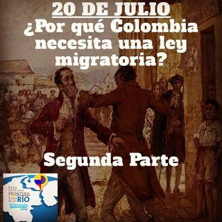20 de julio ¿por qué Colombia necesita una ley migratoria? II parte