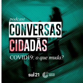 Conversas Cidadãs - Covid-19: o que muda