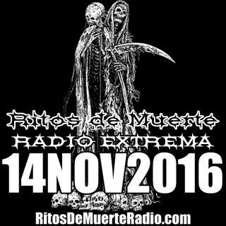 Ritos De Muerte Radio Show 14NOV2016