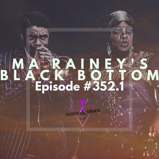 #352.1 | Ma Rainey's Black Bottom (2020)
