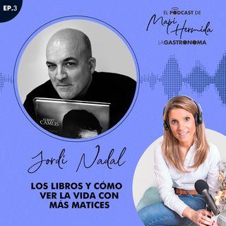 Los libros y cómo ver la vida con más matices por Jordi Nadal
