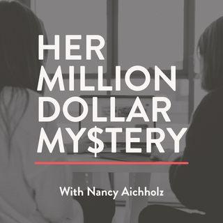 Her Million Dollar Mystery - Sponsored by Aviatra Accelerators