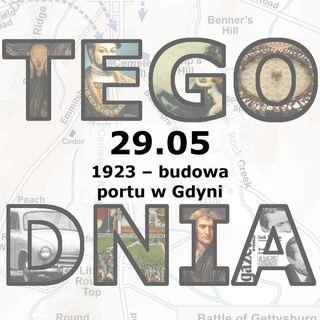 Tego dnia: 29 maja (budowa portu w Gdyni)