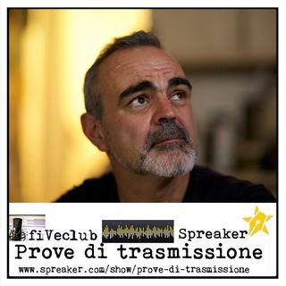 Prove di Trasmissione - Ospite Maurizio Casula