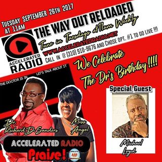 The Way Out Reloaded *Bishop RD Sanders Birthday Show* 9-26-17