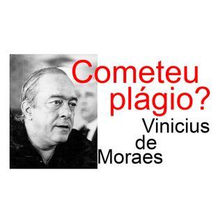 """Sobre """"Como dizia o poeta"""". Vinicius de Moraes cometeu plágio?"""