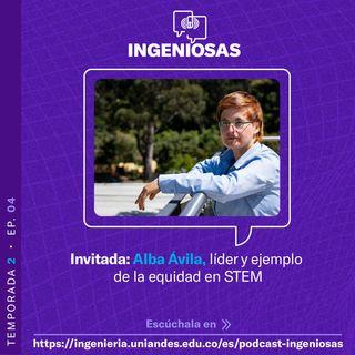 T.2 Ep. 04 Alba Ávila, líder y ejemplo de la equidad en STEM