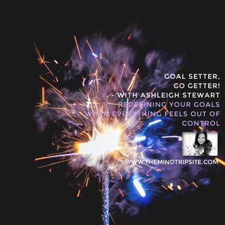 Goal Setter, Go Getter!