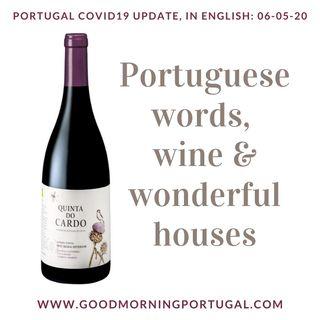 Covid19 update for Portugal plus words, wine & wonderful properties!
