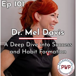 Ep. 101: A Deep Dive into Success and Habit Formation w/Dr. Mel Davis