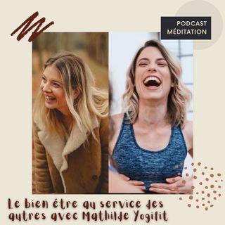 Le bien être au service des autres avec Mathilde Yogifit