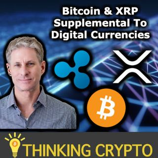BITCOIN & XRP Supplemental to Digital Currencies (CBDC) Says Ripple's Chris Larson - Bitso XRP