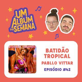 #42 Batidão Tropical - Pabllo Vittar