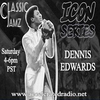 Classic Jamz *Icon Series: Dennis Edwards* 2/6/2021