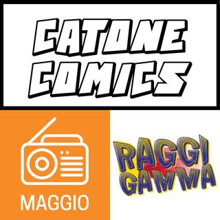 Music Show 28/05/16 - RaggiGamma, CatoneComics | Album Maggio