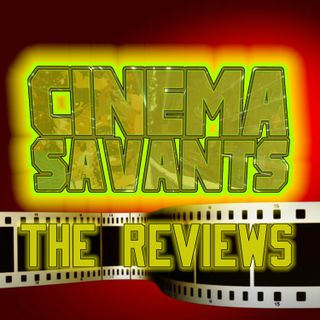 Cinema Savants Reviews - October 12, 2018 - The REvi