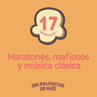 17.  Maratones, mafiosos y música clásica 📺