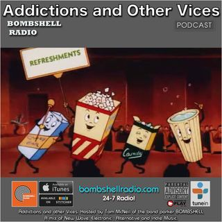 Addictions  And Other Vices 429 - Bombshell Radio