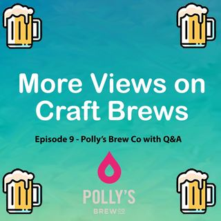 Episode 9 - Polly's Brew Co with Q&A