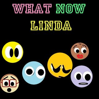 What Now Linda