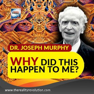 Dr Joseph Murphy Why Did This Happen To Me?