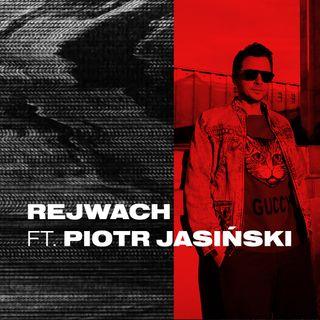 REJWACH - Piotr Jasiński w newonce.radio