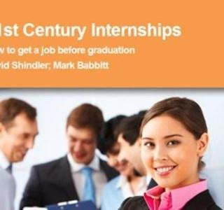 21st Century Internships: Get a Job Before Graduation!