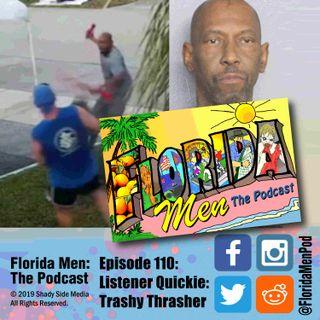 110 - Listener Quickie Trashy Thrasher