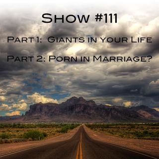 Show 111: Giants in Your Life_Porn in Marriage
