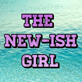 The New-ish Girl