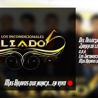 Del negociante - Javier de los llanos - Los Incondicionales Aliados - Live