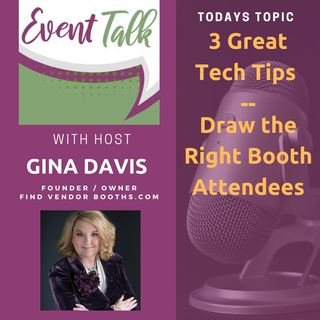 3 Great Tech Tips Draw the Right Booth Attendees