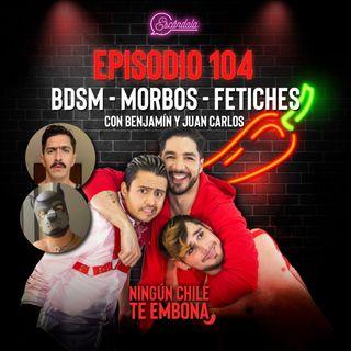 Ep 104 BDSM - Morbos - Fetiches con Benjamín y Juan Carlos