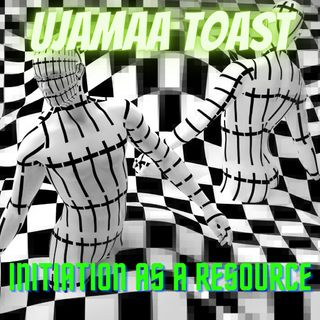 Ujamaa Toast - Initiation As A Resource