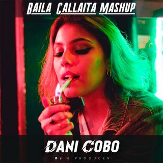 Baila Callaita (Mashup)