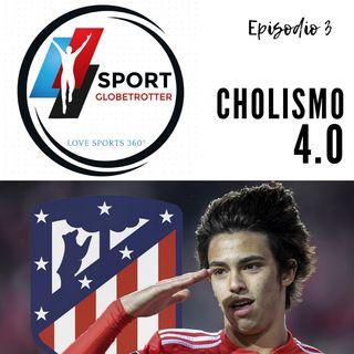 Ep.3: Cholismo 4.0