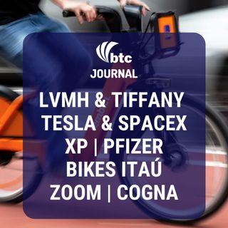 LVMH & Tiffany, Tesla & SpaceX, XP Asset, Bikes Itaú, Pfizer, Zoom e Cogna | BTC Journal 04/06/20