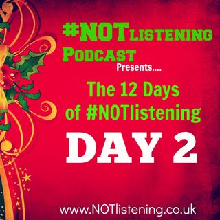 12 Days of #NOTlistening -  Day 2